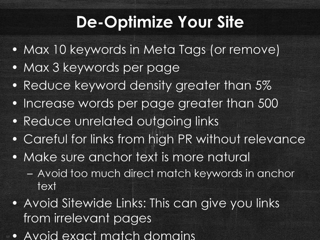 De-Optimize Your Site • Max 10 keywords in Meta...
