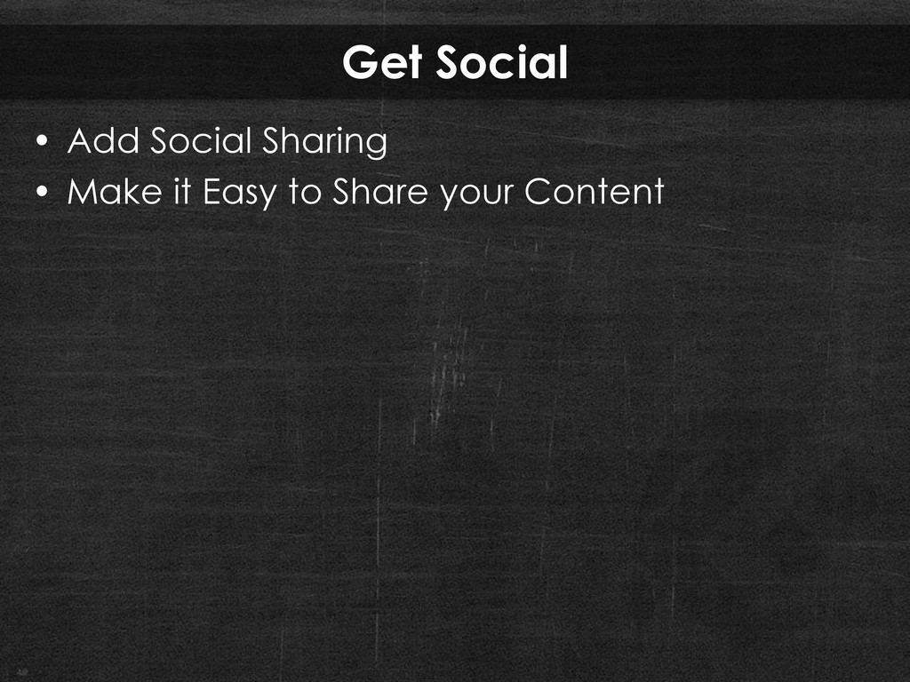 Get Social • Add Social Sharing • Make it Easy ...
