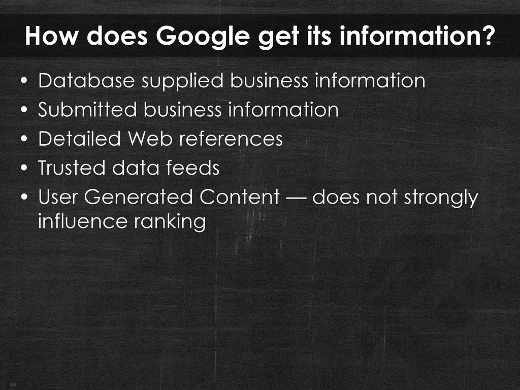 How does Google get its information? • Database...