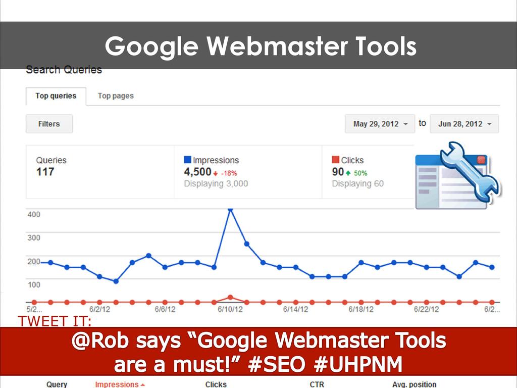 Google Webmaster Tools TWEET IT: