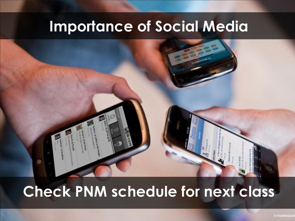 Check PNM schedule for next class Importance of...
