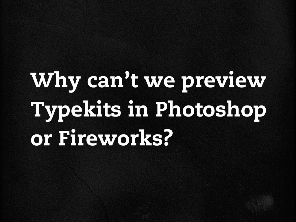 Why can't we preview Typekits in Photoshop or F...