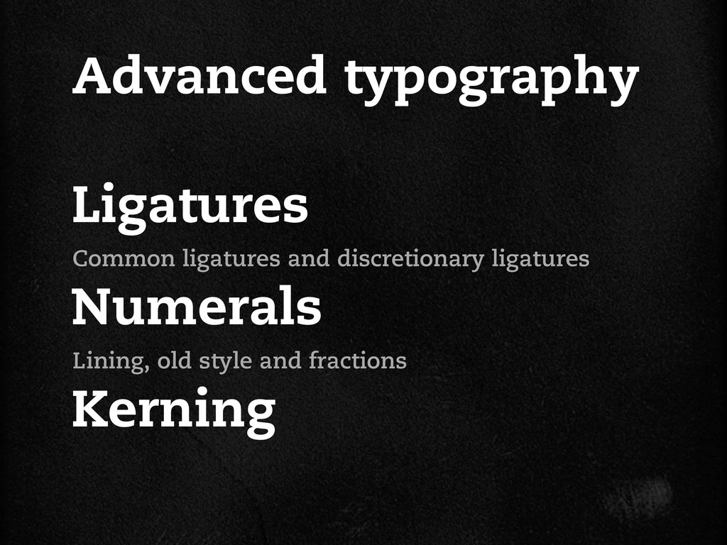 Advanced typography Ligatures Numerals Kerning ...