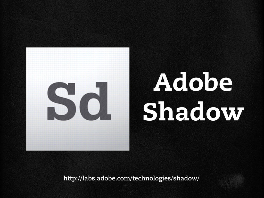 Adobe Shadow http://labs.adobe.com/technologies...