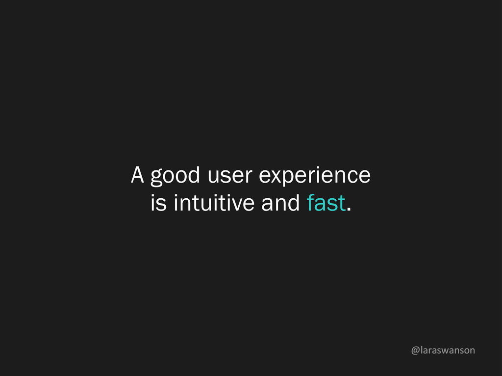 @laraswanson A good user experience is intuitiv...