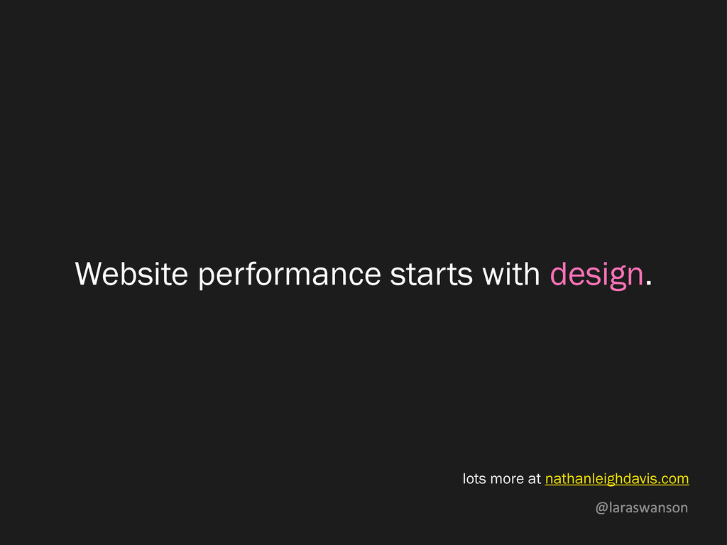 @laraswanson Website performance starts with de...