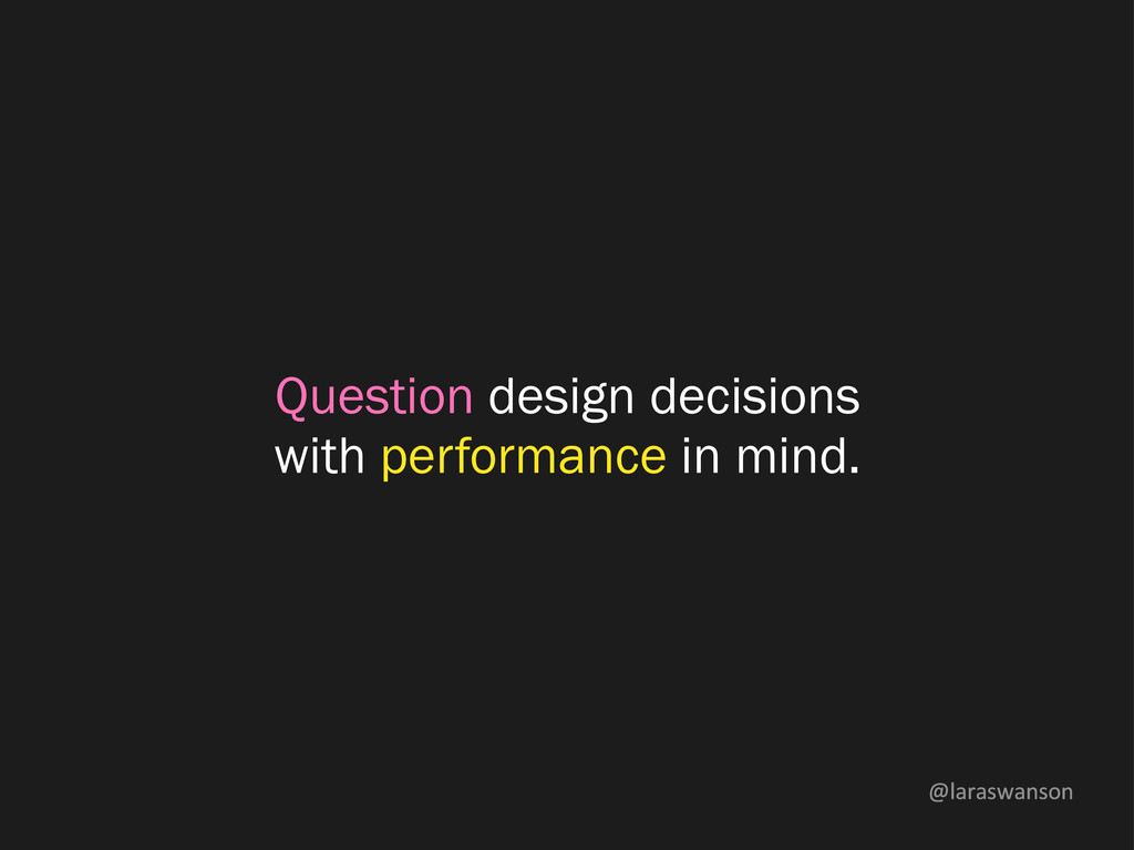 @laraswanson Question design decisions with per...