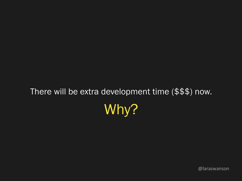 @laraswanson There will be extra development ti...