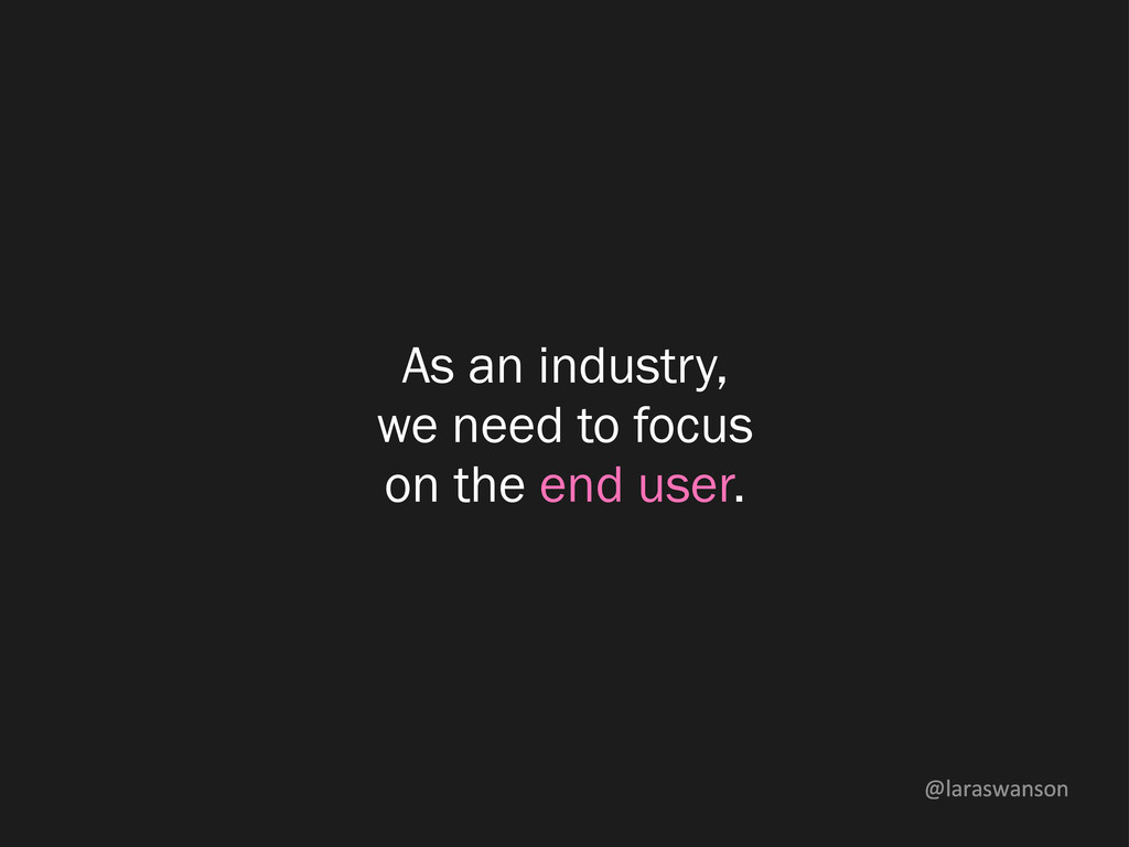 @laraswanson As an industry, we need to focus o...