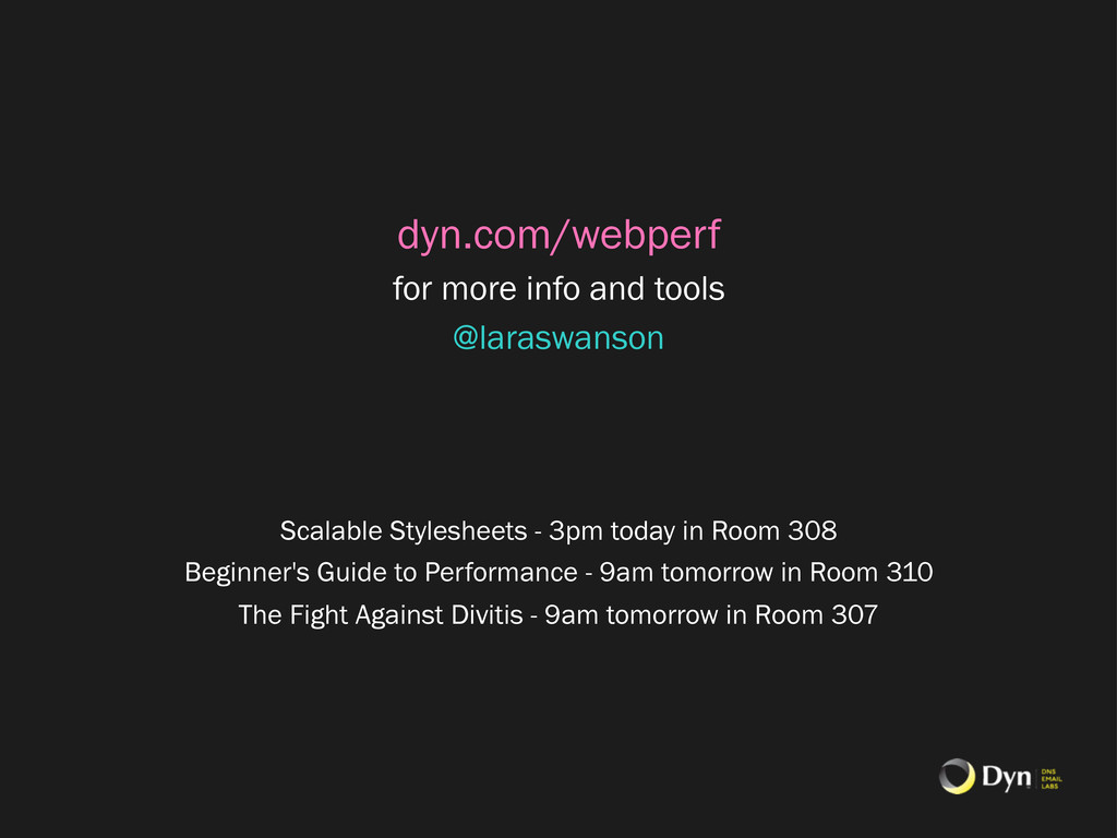 dyn.com/webperf for more info and tools @larasw...