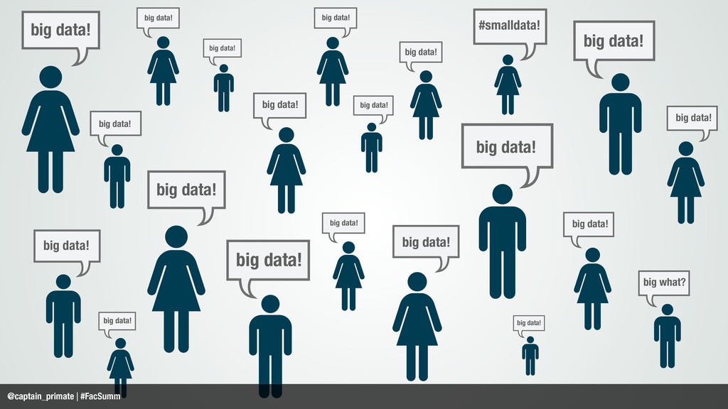 big data! big data! big data! big data! big dat...