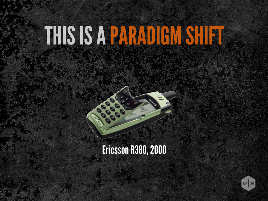 Ericsson R380, 2000 THIS IS A PARADIGM SHIFT