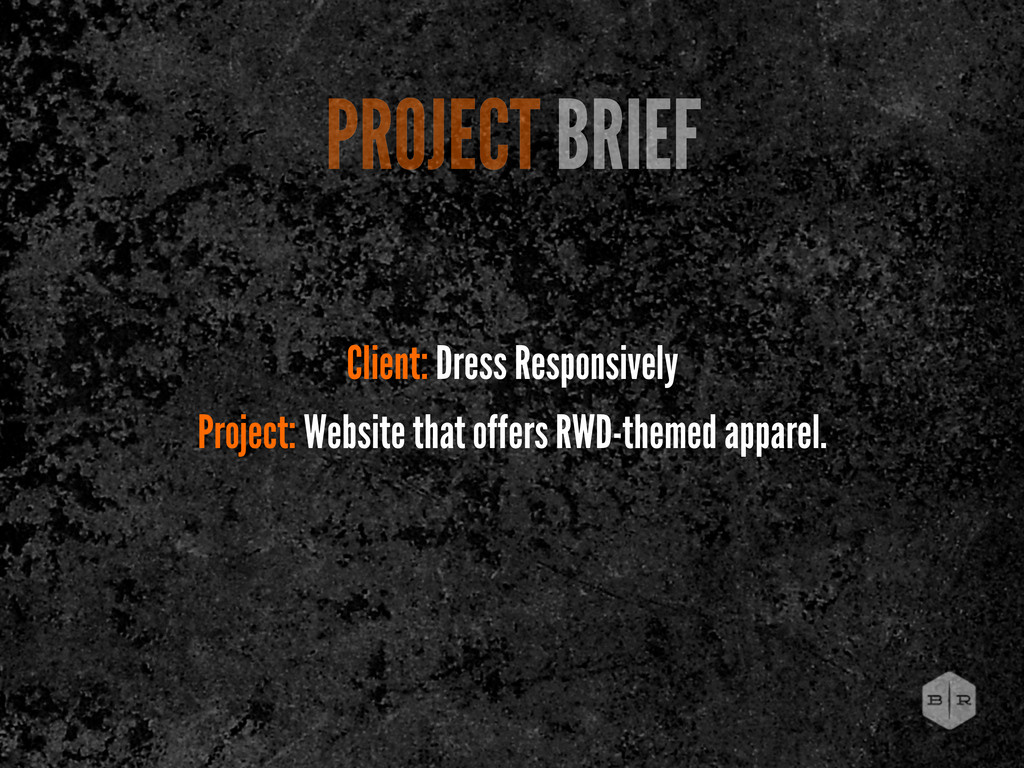 PROJECT BRIEF Client: Dress Responsively Projec...