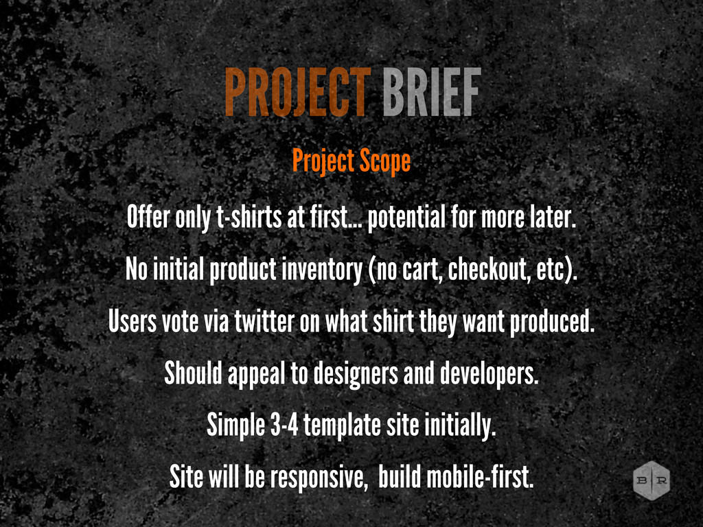 PROJECT BRIEF Project Scope Offer only t-shirts...