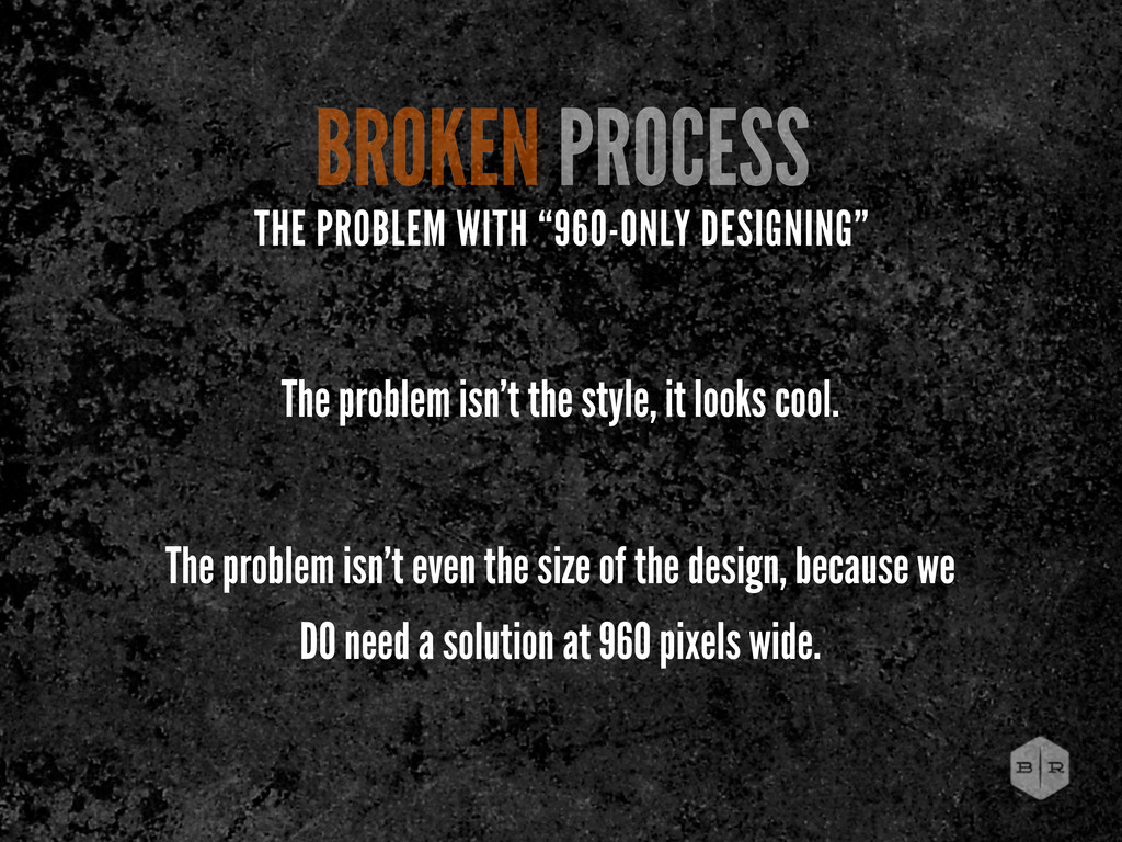 The problem isn't the style, it looks cool. The...