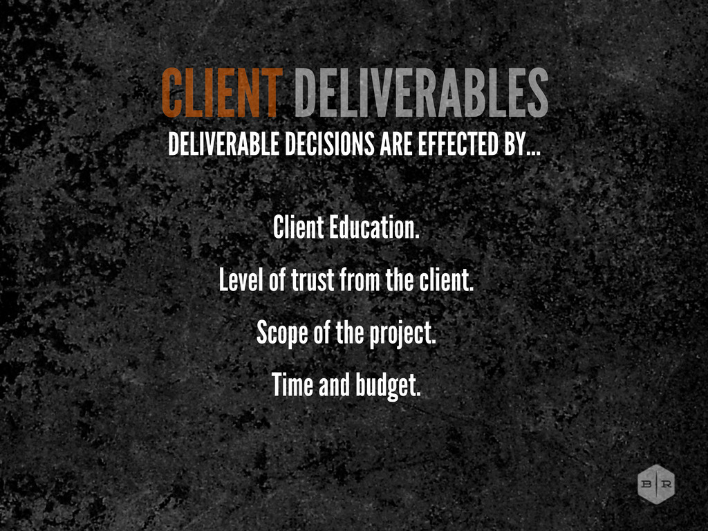 Client Education. Level of trust from the clien...