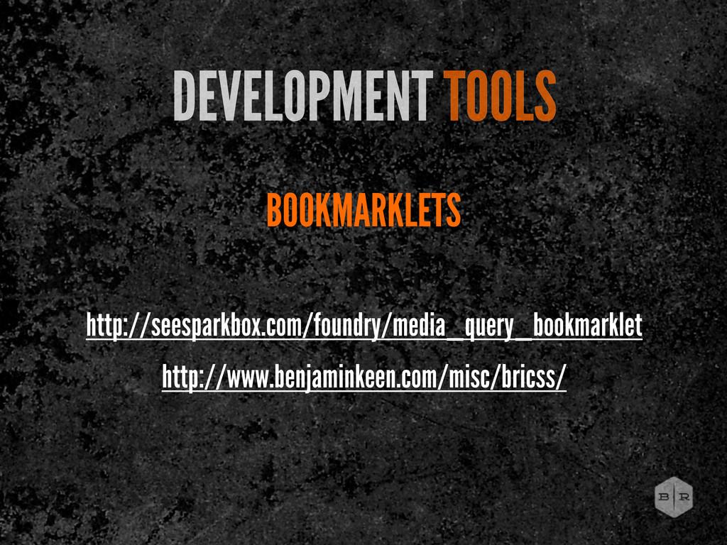 BOOKMARKLETS DEVELOPMENT TOOLS http://www.benja...
