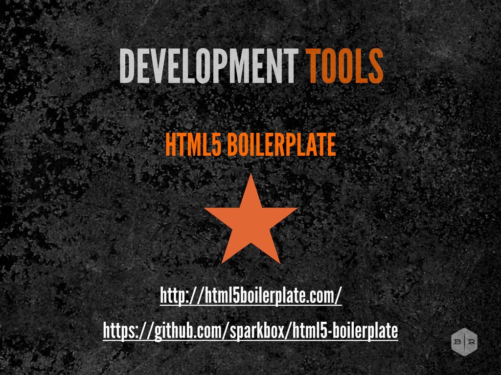 HTML5 BOILERPLATE DEVELOPMENT TOOLS ˒ http://ht...