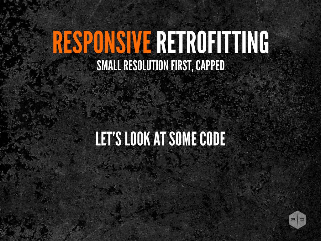 RESPONSIVE RETROFITTING SMALL RESOLUTION FIRST,...