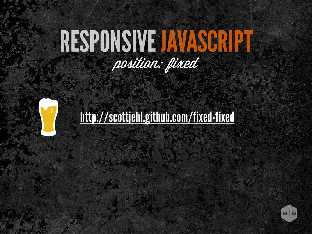 RESPONSIVE JAVASCRIPT position: fixed http://sc...
