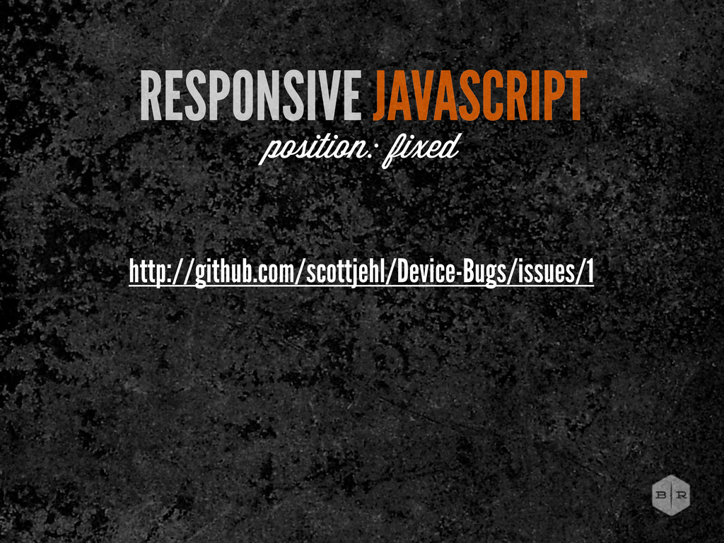 http://github.com/scottjehl/Device-Bugs/issues/...