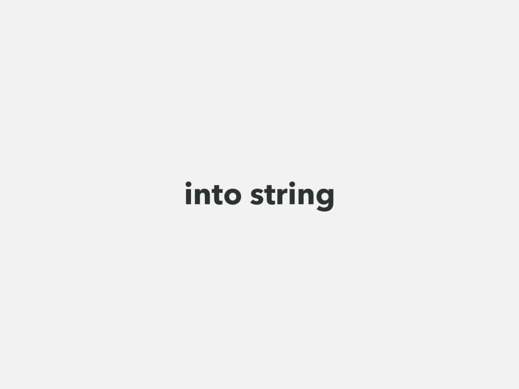 into string
