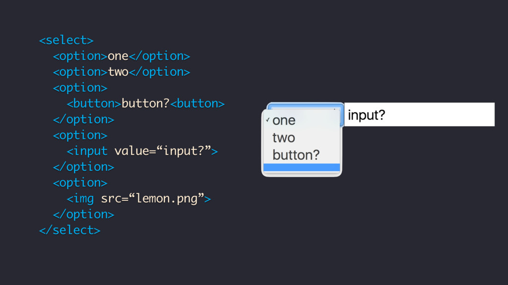 <select> <option>one</option> <option>two</opti...