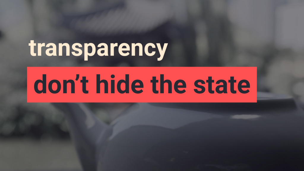 transparency don't hide the state