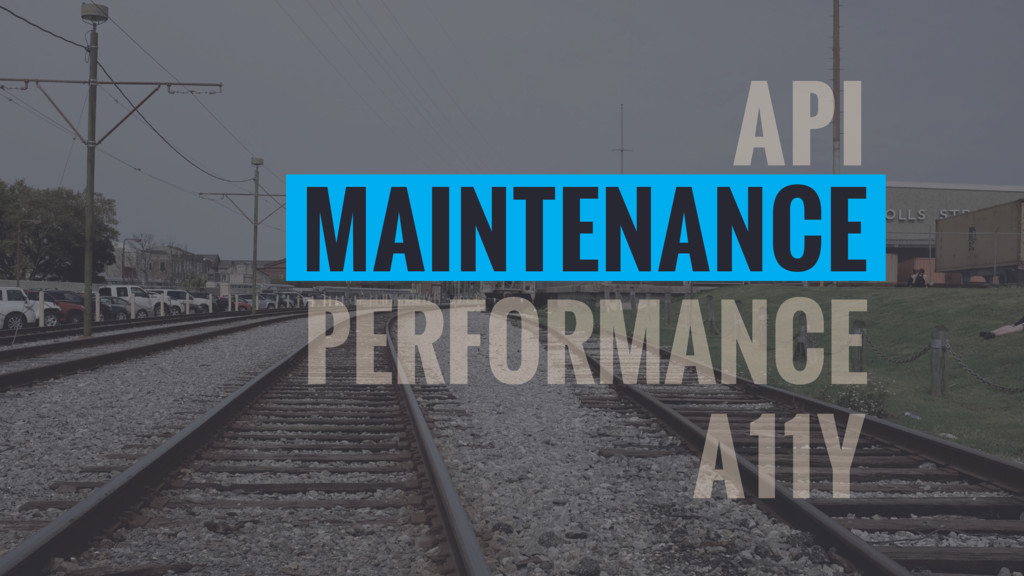 MAINTENANCE A11Y API PERFORMANCE