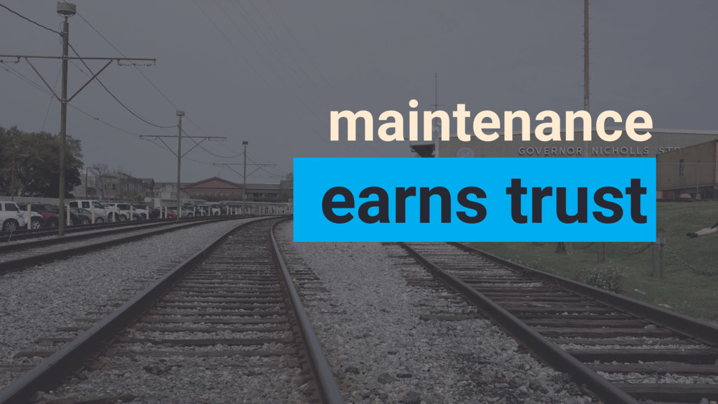 earns trust maintenance