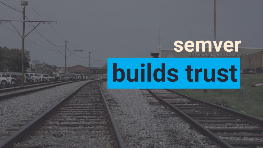 semver builds trust