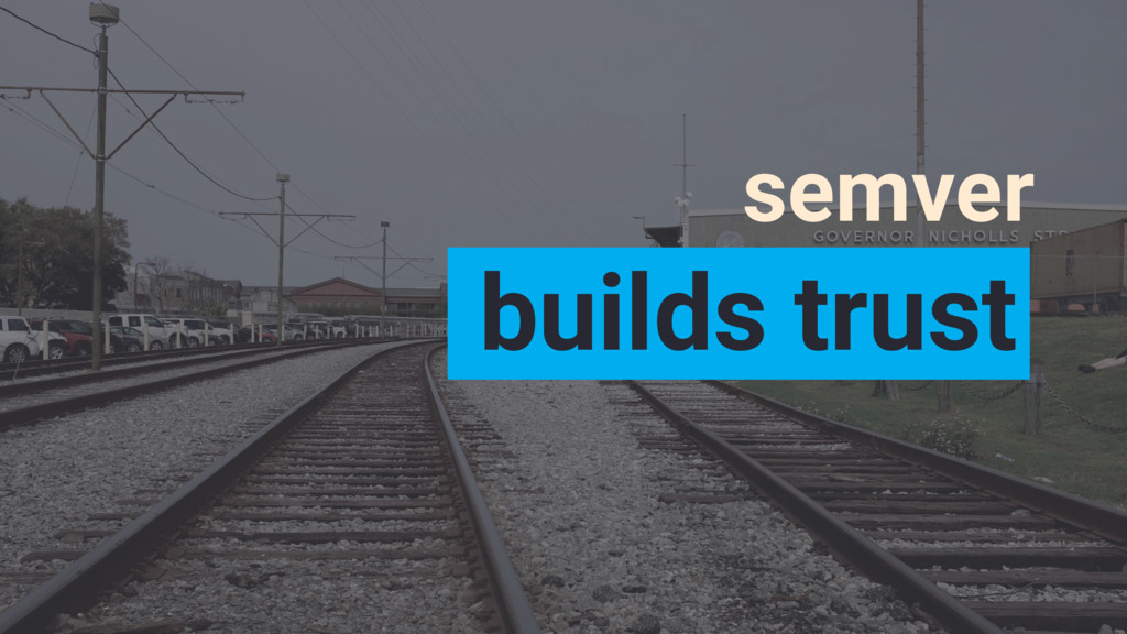 builds trust semver