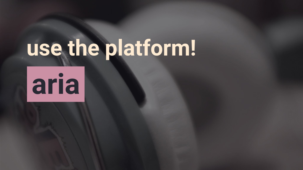 aria use the platform!