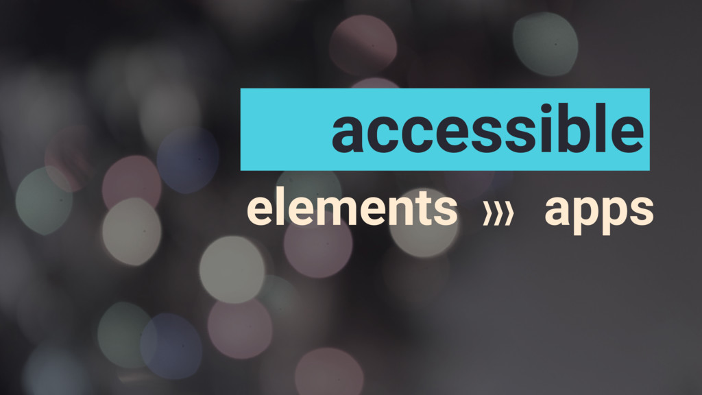 accessible elements apps