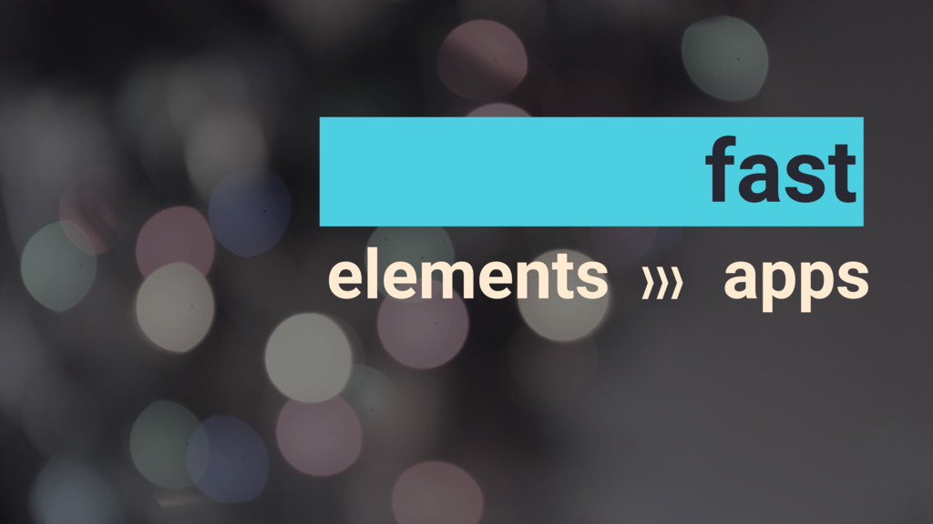 elements apps fast