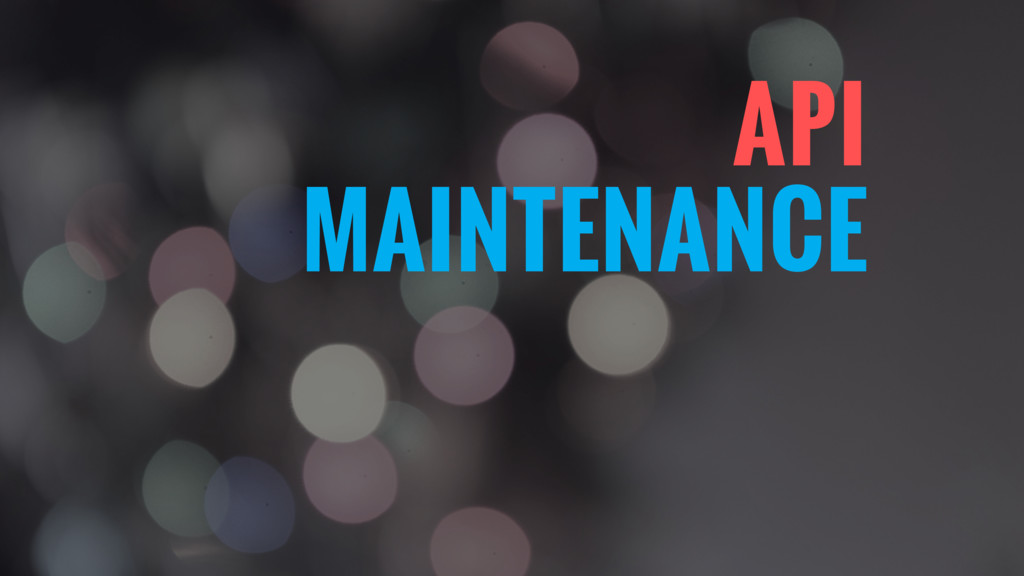 MAINTENANCE API