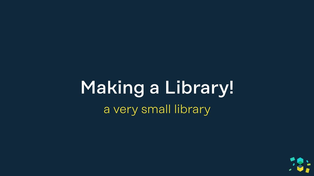 Making a Library! a very small library