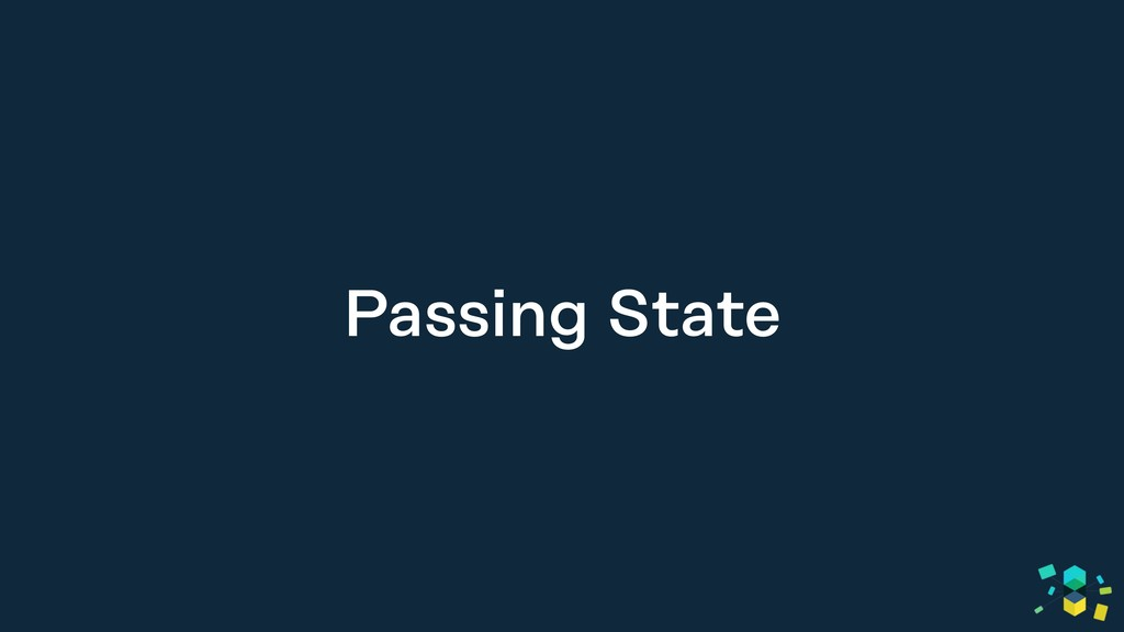 Passing State
