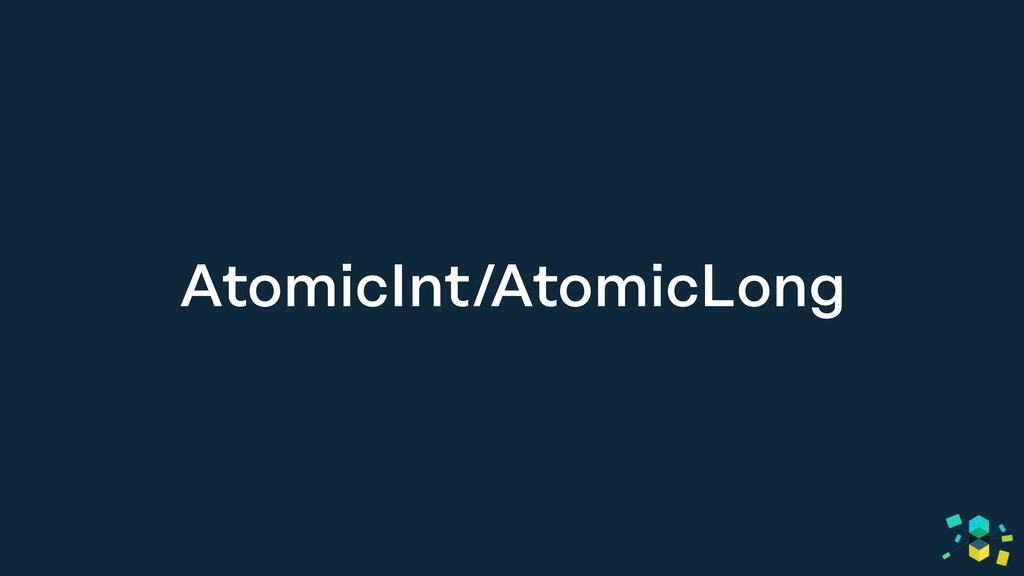 AtomicInt/AtomicLong