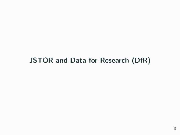 JSTOR and Data for Research (DfR) 3