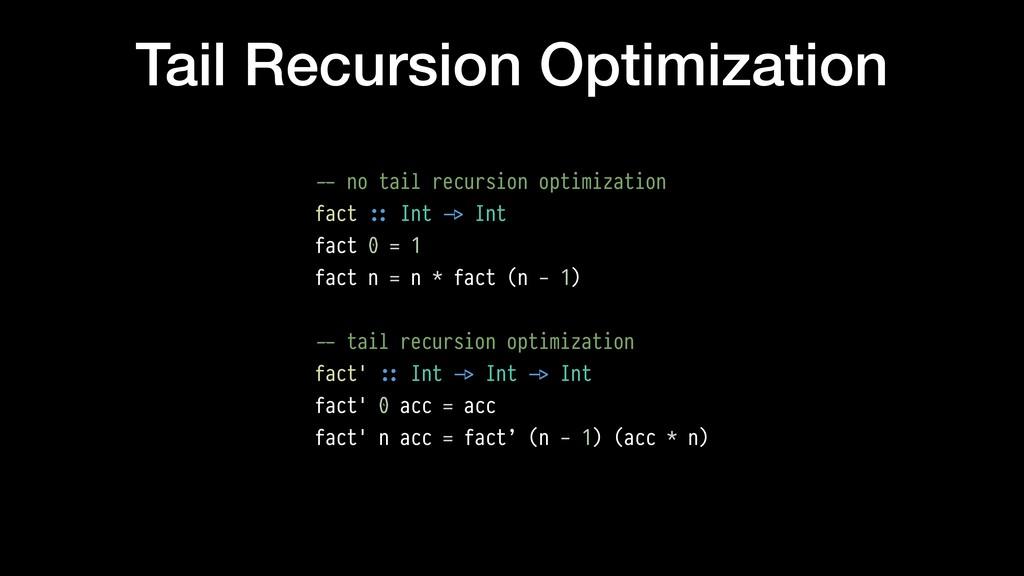 Tail Recursion Optimization $-- no tail recursi...