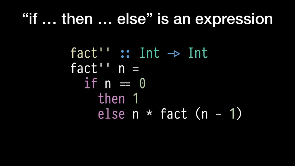 """""""if … then … else"""" is an expression fact'' $:: ..."""