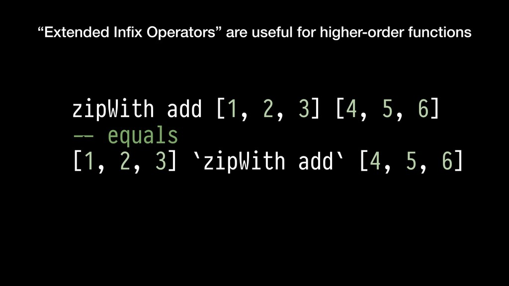 """""""Extended Infix Operators"""" are useful for higher..."""