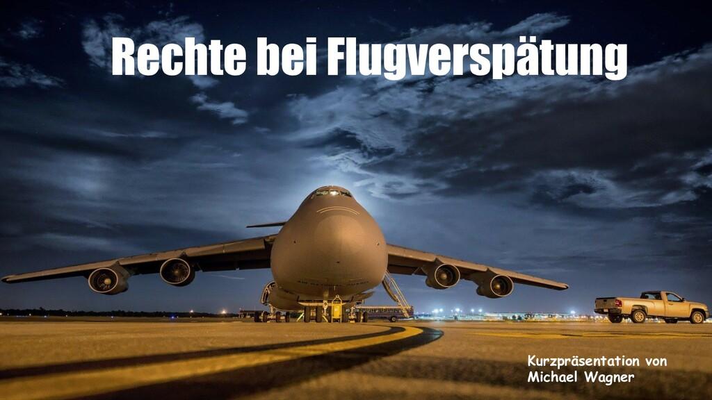 Kurzpräsentation von Michael Wagner Rechte bei ...