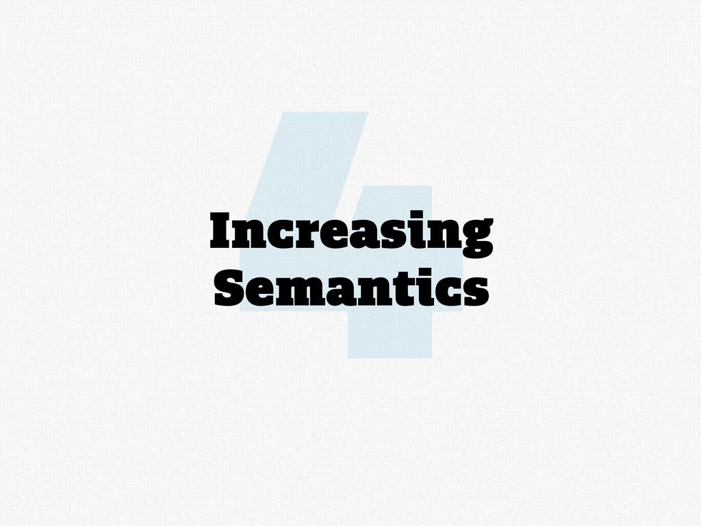 4 Increasing Semantics