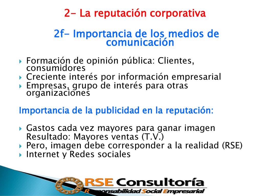 2- La reputación corporativa 2f- Importancia de...