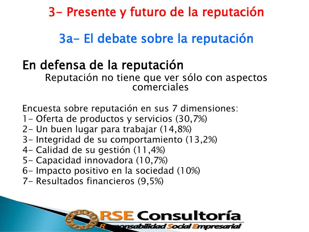 3- Presente y futuro de la reputación 3a- El de...
