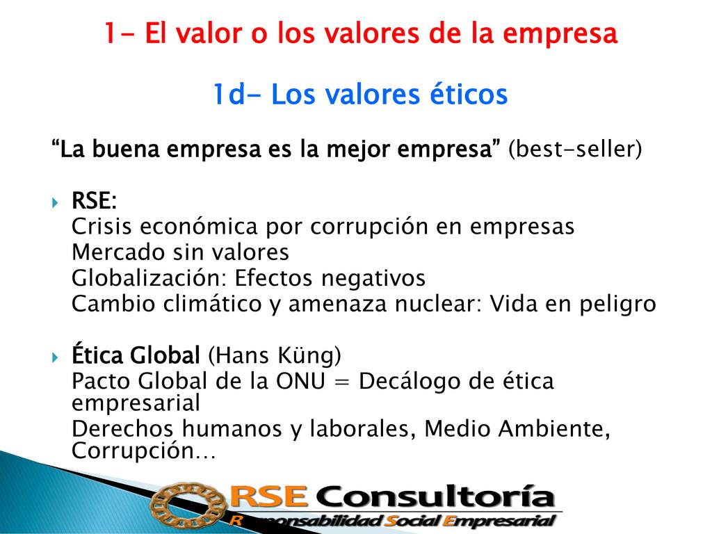 1- El valor o los valores de la empresa 1d- Los...