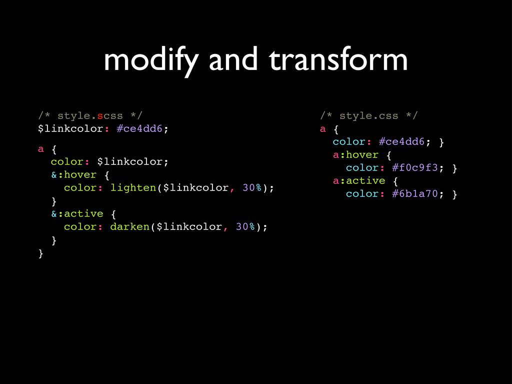 modify and transform /* style.scss */ $linkcolo...