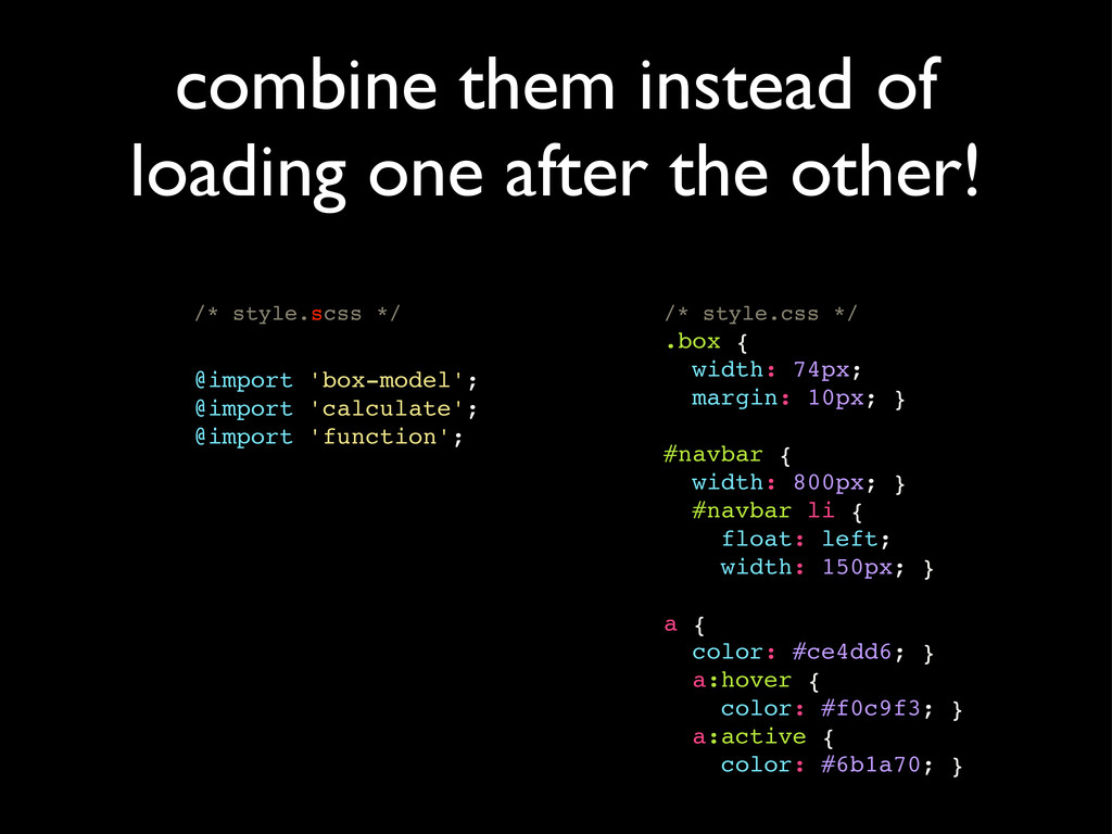 combine them instead of loading one after the o...